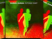 Duran Duran release fifteenth studio album Future Past